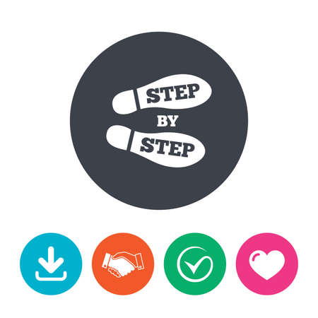 foot steps: Step by step sign icon. Footprint shoes symbol. Download arrow, handshake, tick and heart. Flat circle buttons.