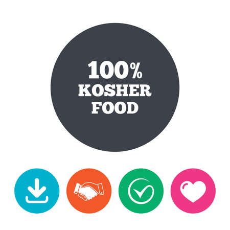 yiddish: 100% Kosher food product sign icon. Natural Jewish food symbol. Download arrow, handshake, tick and heart. Flat circle buttons.