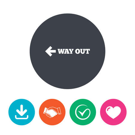 escape route: Way out left sign icon. Arrow symbol. Download arrow, handshake, tick and heart. Flat circle buttons.