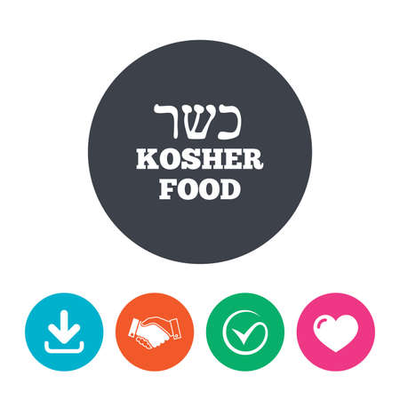 yiddish: Kosher food product sign icon. Natural Jewish food symbol. Download arrow, handshake, tick and heart. Flat circle buttons.