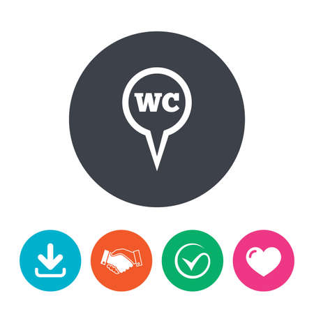lavatory: WC Toilet sign icon. Restroom or lavatory map pointer symbol. Download arrow, handshake, tick and heart. Flat circle buttons.
