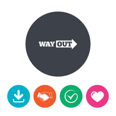 escape route: Way out right sign icon. Arrow symbol. Download arrow, handshake, tick and heart. Flat circle buttons.