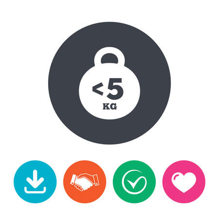 heavy heart: Weight sign icon. Less than 5 kilogram (kg). Sport symbol. Fitness. Download arrow, handshake, tick and heart. Flat circle buttons.
