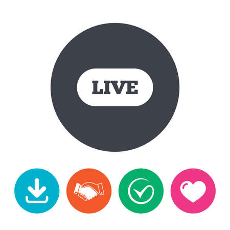 live stream sign: Live sign icon. On air stream symbol. Download arrow, handshake, tick and heart. Flat circle buttons.