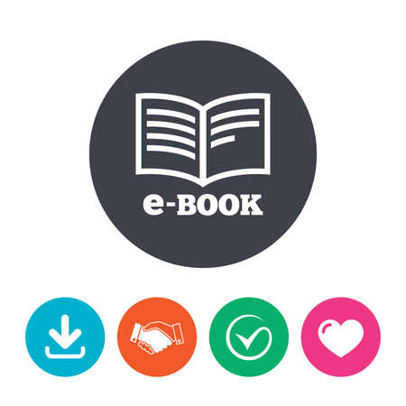 reader: E-Book sign icon. Electronic book symbol. Ebook reader device. Download arrow, handshake, tick and heart. Flat circle buttons.