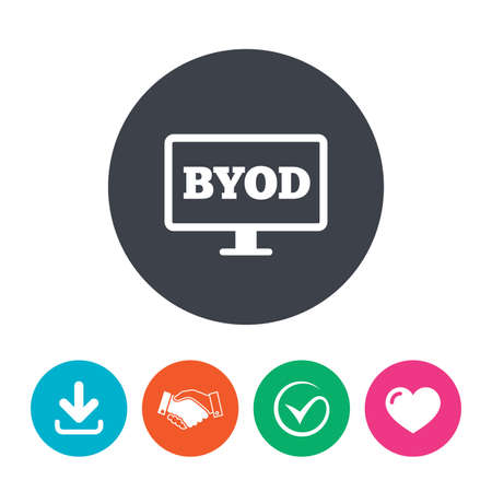 bring: BYOD sign icon. Bring your own device symbol. Monitor tv icon. Download arrow, handshake, tick and heart. Flat circle buttons.