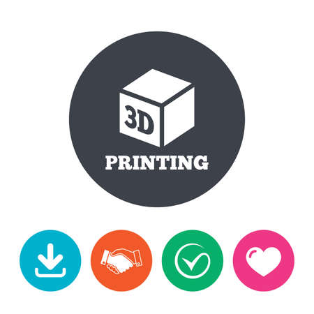 additive manufacturing: 3D Print sign icon. 3d cube Printing symbol. Additive manufacturing. Download arrow, handshake, tick and heart. Flat circle buttons. Illustration