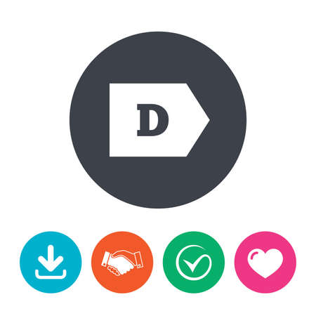 d mark: Energy efficiency class D sign icon. Energy consumption symbol. Download arrow, handshake, tick and heart. Flat circle buttons.