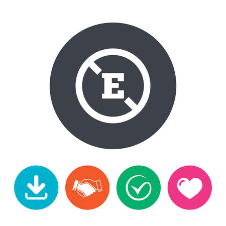 stabilizers: Food additive sign icon. Without E symbol. Healthy natural food. Download arrow, handshake, tick and heart. Flat circle buttons.