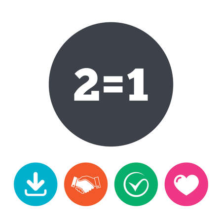 equals: Two for one sign icon. Take two pay for one sale button. 2 equals 1. Download arrow, handshake, tick and heart. Flat circle buttons.