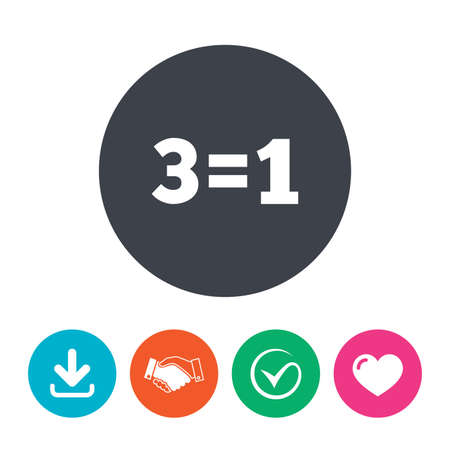 equals: Three for one sign icon. Take three pay for one sale button. 3 equals 1. Download arrow, handshake, tick and heart. Flat circle buttons. Illustration