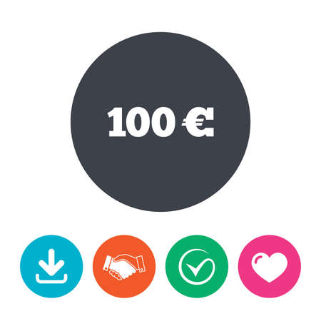 eur: 100 Euro sign icon. EUR currency symbol. Money label. Download arrow, handshake, tick and heart. Flat circle buttons. Illustration