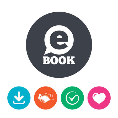 ebook reader: E-Book sign icon. Electronic book symbol. Ebook reader device. Download arrow, handshake, tick and heart. Flat circle buttons.