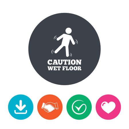 wet floor caution sign: Caution wet floor sign icon. Human falling symbol. Download arrow, handshake, tick and heart. Flat circle buttons. Illustration