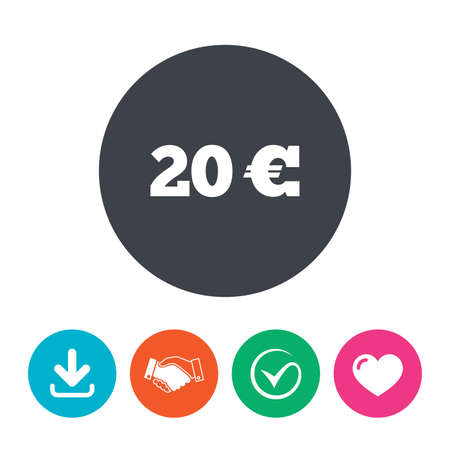 eur: 20 Euro sign icon. EUR currency symbol. Money label. Download arrow, handshake, tick and heart. Flat circle buttons.
