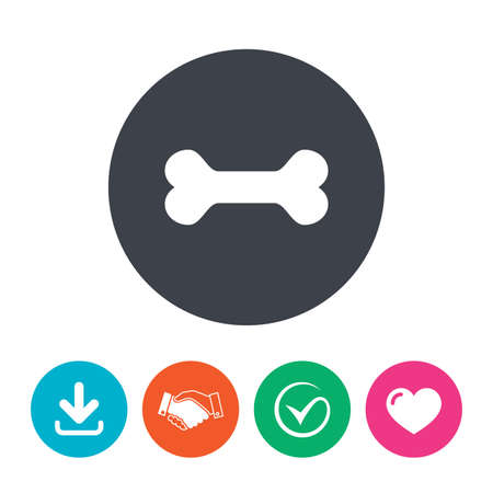 treat like a dog: Dog bone sign icon. Pets food symbol. Download arrow, handshake, tick and heart. Flat circle buttons.