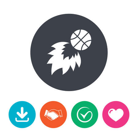 fireball: Basketball fireball sign icon. Sport symbol. Download arrow, handshake, tick and heart. Flat circle buttons. Illustration