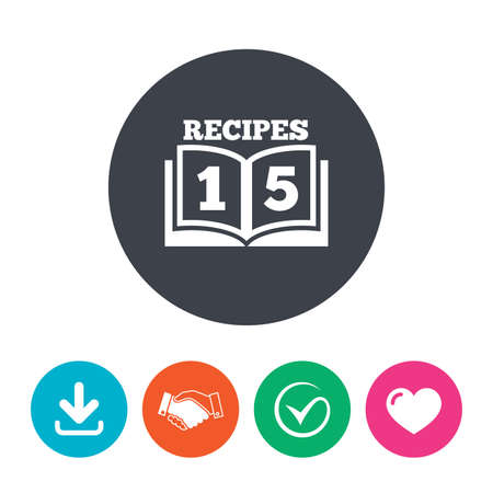 check book: Cookbook sign icon. 15 Recipes book symbol. Download arrow, handshake, tick and heart. Flat circle buttons. Illustration