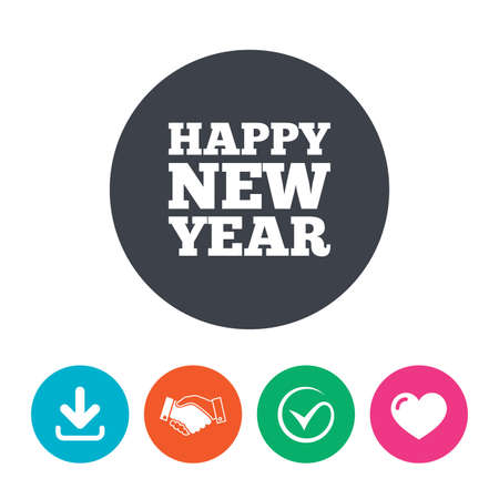 new arrow: Happy new year text sign icon. Christmas symbol. Download arrow, handshake, tick and heart. Flat circle buttons.