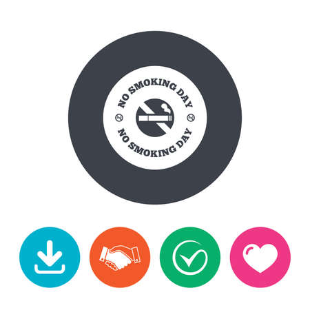 day sign: No smoking day sign icon. Quit smoking day symbol. Download arrow, handshake, tick and heart. Flat circle buttons.