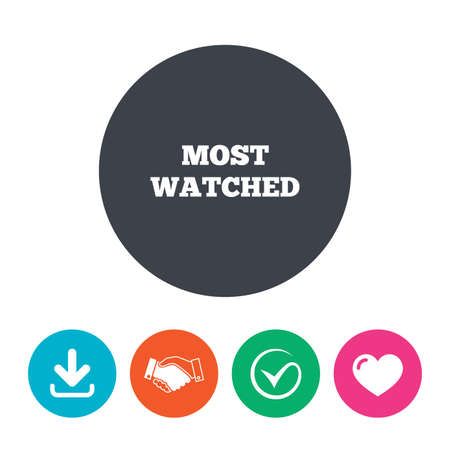 viewed: Most watched sign icon. Most viewed symbol. Download arrow, handshake, tick and heart. Flat circle buttons.