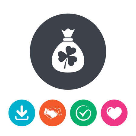 clover buttons: Money bag with three leaves clover sign icon. Saint Patrick trefoil shamrock symbol. Download arrow, handshake, tick and heart. Flat circle buttons.