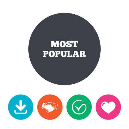 most popular: Most popular sign icon. Bestseller symbol. Download arrow, handshake, tick and heart. Flat circle buttons.