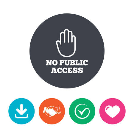 hand stop: No public access sign icon. Caution hand stop symbol. Download arrow, handshake, tick and heart. Flat circle buttons.