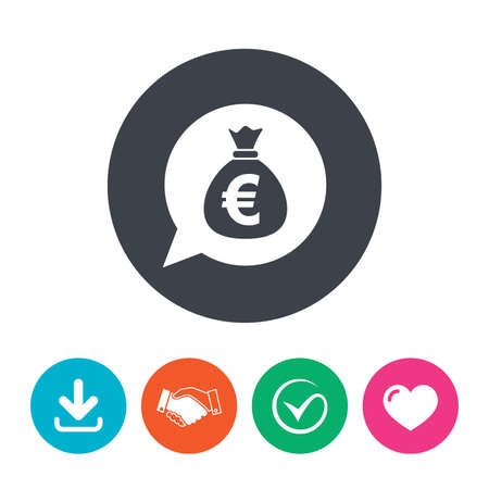 eur: Money bag sign icon. Euro EUR currency speech bubble symbol. Download arrow, handshake, tick and heart. Flat circle buttons.