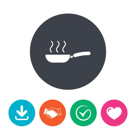 fry: Frying pan sign icon. Fry or roast food symbol. Download arrow, handshake, tick and heart. Flat circle buttons. Illustration