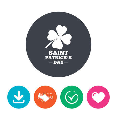 clover buttons: Clover with four leaves sign icon. Saint Patrick quatrefoil luck symbol. Download arrow, handshake, tick and heart. Flat circle buttons. Illustration