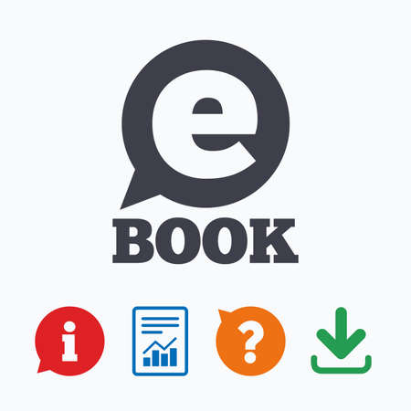 reader: E-Book sign icon. Electronic book symbol. Ebook reader device. Information think bubble, question mark, download and report. Illustration