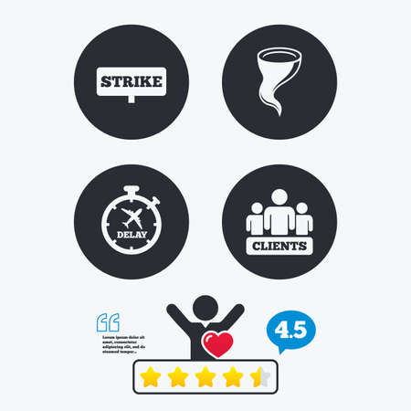 bad weather: Strike icon. Storm bad weather and group of people signs. Delayed flight symbol. Star vote ranking. Client like and think bubble. Quotes with message. Illustration