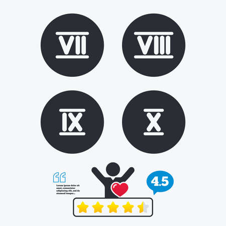 7 8: Roman numeral icons. 7, 8, 9 and 10 digit characters. Ancient Rome numeric system. Star vote ranking. Client like and think bubble. Quotes with message.