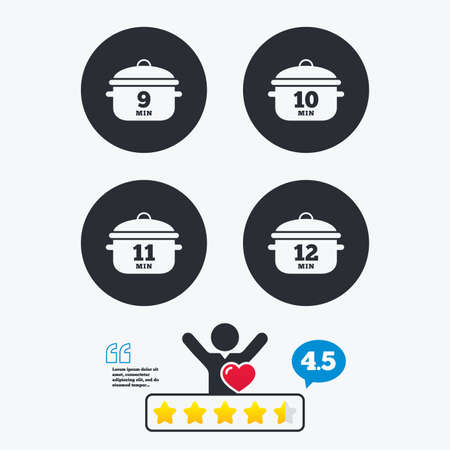9 11: Cooking pan icons. Boil 9, 10, 11 and 12 minutes signs. Stew food symbol. Star vote ranking. Client like and think bubble. Quotes with message.