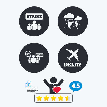 delayed: Strike icon. Storm bad weather and group of people signs. Delayed flight symbol. Star vote ranking. Client like and think bubble. Quotes with message. Illustration