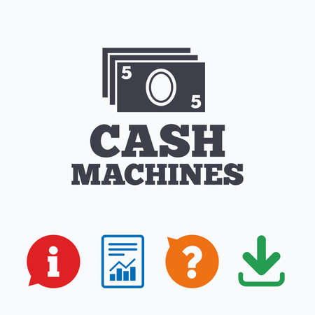 withdrawal: Cash machines or ATM sign icon. Paper money symbol. Withdrawal of money. Information think bubble, question mark, download and report.