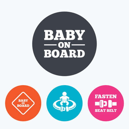 to fasten: Baby on board icons. Infant caution signs. Fasten seat belt symbol. Circle flat buttons with icon. Illustration
