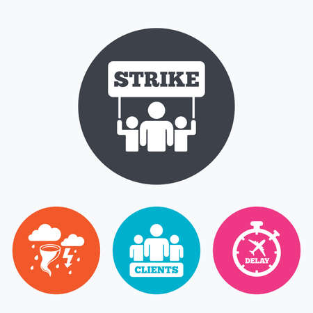 delayed: Strike icon. Storm bad weather and group of people signs. Delayed flight symbol. Circle flat buttons with icon. Illustration