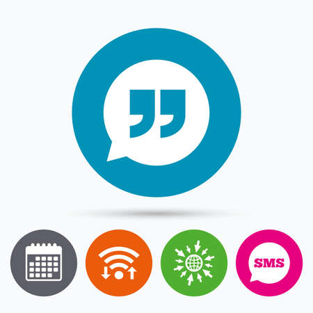 speech icon: Wifi, Sms and calendar icons. Quote sign icon. Quotation mark in speech bubble symbol. Double quotes. Go to web globe.