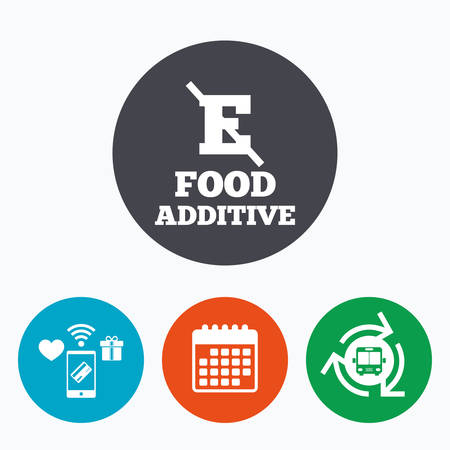 stabilizers: Food additive sign icon. Without E symbol. Healthy natural food. Mobile payments, calendar and wifi icons. Bus shuttle.