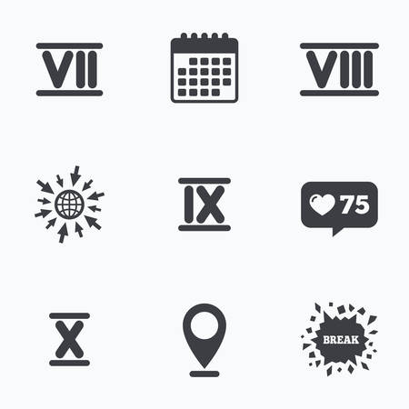 7 8: Calendar, like counter and go to web icons. Roman numeral icons. 7, 8, 9 and 10 digit characters. Ancient Rome numeric system. Location pointer.
