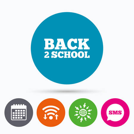 semester: Wifi, Sms and calendar icons. Back to school sign icon. Back 2 school symbol. Go to web globe.