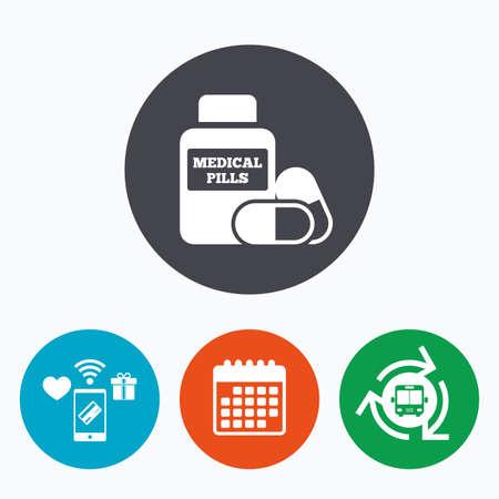 pills bottle: Medical pills bottle sign icon. Pharmacy medicine drugs symbol. Mobile payments, calendar and wifi icons. Bus shuttle. Illustration