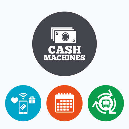 withdrawal: Cash machines or ATM sign icon. Paper money symbol. Withdrawal of money. Mobile payments, calendar and wifi icons. Bus shuttle.