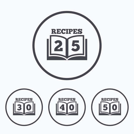 25 30: Cookbook icons. 25, 30, 40 and 50 recipes book sign symbols. Icons in circles. Illustration