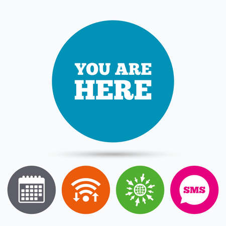 info text: Wifi, Sms and calendar icons. You are here sign icon. Info text symbol for your location. Go to web globe.