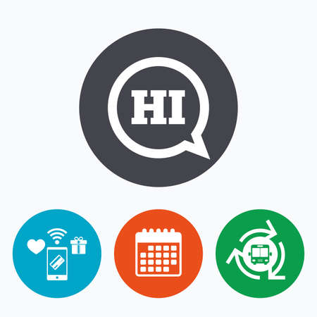 chat bubbles: Chat sign icon. Speech bubble with HI symbol. Communication chat bubbles. Mobile payments, calendar and wifi icons. Bus shuttle.