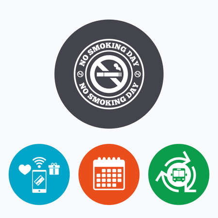 quit smoking: No smoking day sign icon. Quit smoking day symbol. Mobile payments, calendar and wifi icons. Bus shuttle. Illustration