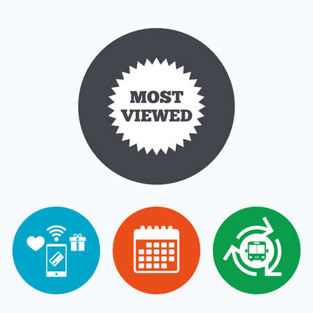 viewed: Most viewed sign icon. Most watched symbol. Mobile payments, calendar and wifi icons. Bus shuttle.
